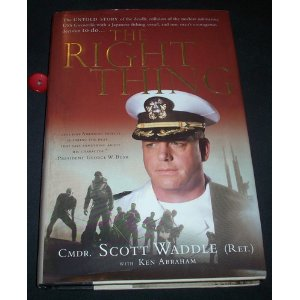 Image for The Right Thing: The Untold Story of the Deadly Collision of the Nuclear Submarine USS Greeneville with a Japanese Fishing Vessel, and One Man's Courageous Decision