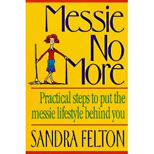 Image for Messie No More: Practical Steps to Put the Messie Lifestyle Behind You