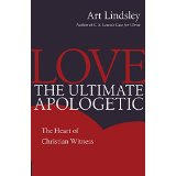 Image for Love, The Ultimate Apologetic: The Heart Of Christian Witness