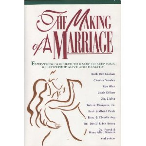 Image for The Making of a Marriage: Everything You Need to Know to Keep Your Relationship Alive and Healthy