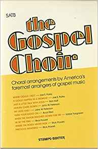 Image for The Gospel Choir: Choral Arrangements by America's Foremost Arrangers of Gospel Music