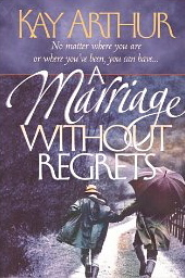 Image for A Marriage Without Regrets: No Matter Where You Are or Where You've Been