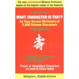 Image for What Character is That? An Easy-Access Dictionary of 5,000 Chinese Characters