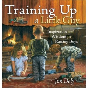 Image for Training Up A Little Guy: Inspiration and Wisdom For Raising Boys