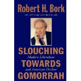 Image for Slouching Towards Gomorrah: Modern Liberalism and American Decline