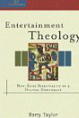 Image for Entertainment Theology: New-Edge Spirituality in a Digital Democracy (Cultural Exegesis)