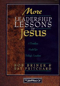 Image for More Leadership Lessons of Jesus: A Timeless Model for Today's Leaders
