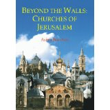 Image for Beyond the Walls: Churches of Jerusalem
