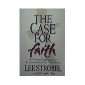 Image for The Case for Faith: A Journalist Investigates the Toughest Objections to Christianity