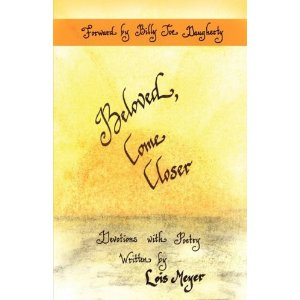 Image for Beloved, Come Closer: Devotions with Poetry written by Lois Meyer