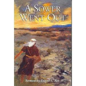 Image for A Sower Went Out: Sermons by Eugene C. Bay
