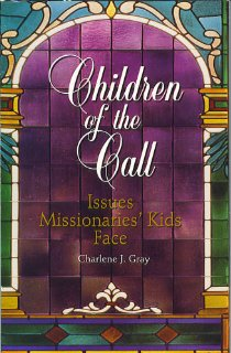 Image for Children of the Call: Issues Missionaries' Kids Face