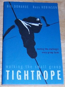 Image for Walking the Small Group Tightrope: Meeting the Challenges Every Small Group Faces
