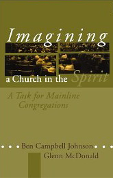 Image for Imagining a Church in the Spirit: A Task for Mainline Congregations
