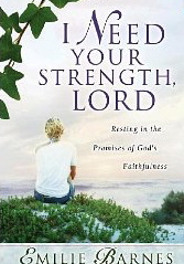 Image for I Need Your Strength, Lord: Resting in the Promises of God's Faithfulness