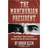 Image for The Manchurian President: Barack Obama's Ties to Communists, Socialists and Other Anti-American Extremists