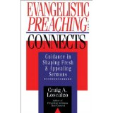 Image for Evangelistic Preaching That Connects: Guidance in Shaping Fresh and Appealing Sermons