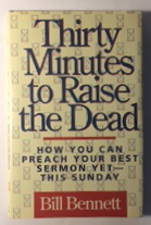 Image for Thirty Minutes to Raise the Dead: How You Can Preach Your Best Sermon Yet - This Sunday