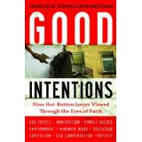 Image for Good Intentions: Nine Hot-Button Issues Viewed Through the Eyes of Faith
