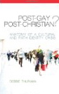 Image for Post-Gay? Post-Christian?: Anatomy of a Cultural and Faith Identity Crisis