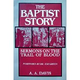 Image for The Baptist Story: Sermons on the Trail of Blood