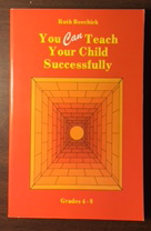 Image for You Can Teach Your Child Successfully: Grades 4-8