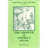 Image for The Growth of America 1878-1928: A Basic History of the United States, Volume 4
