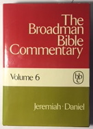 Image for The Broadman Bible Commentary, Volume 6: Jeremiah, Lamentations, Ezekiel, and Daniel