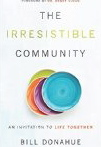 Image for The Irresistible Community: An Invitation to Life Together