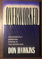 Image for Overworked: Successfully Managing Stress in the Workplace