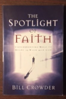Image for The Spotlight of Faith: Understanding What It Means To Walk With God