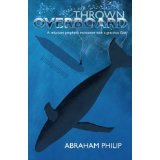 Image for Thrown Overboard: A reluctant prophet's encounter with a gracious God