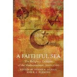 Image for A Faithful Sea: The Religious Cultures of the Mediterranean, 1200-1700