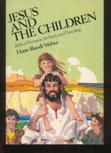Image for Jesus and the Children: Biblical Resources for Study and Preaching