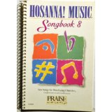 Image for Hosanna! Music Songbook 8: New Songs for Worshiping Churches