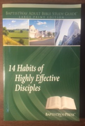 Image for BAPTISTWAY ADULT BIBLE STUDY GUIDE -LARGE PRINT EDITION-14 HABITS OF HIGHLY EFFECTIVE DISCIPLES