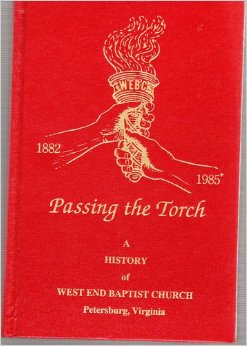 Image for Passing the Torch: A History of West End Baptist Church, Petersburg, Virginia 1882-1985+