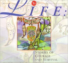 Image for To Life: Stories of Courage and Survival