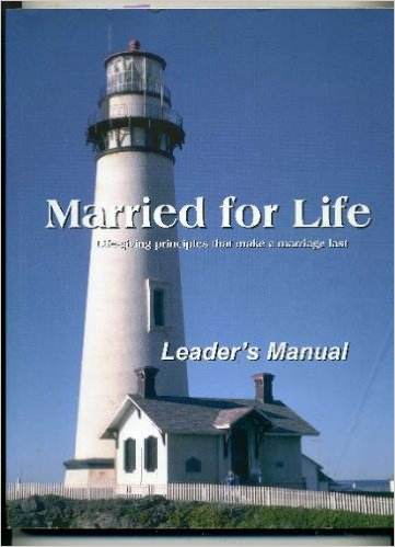 Image for Married for Life: Life Giving Principles That Make a Marriage Last (Leader's Manual)
