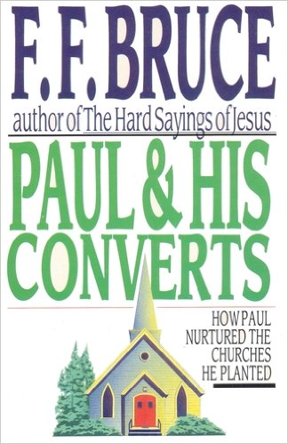 Paul & his converts: How Paul nurtured the churches he planted