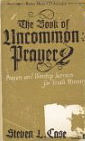 Image for The Book of Uncommon Prayer 2: Prayers and Worship Services for Youth Ministry