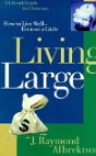 Image for Living Large: How to Live Well... Even on a Little
