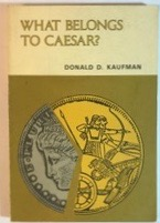 Image for What Belongs to Caesar?: A Discussion on the Christian's Response to Payment of War Taxes
