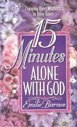 Image for 15 Minutes Alone with God: Enjoying Quiet Moments in Busy Times