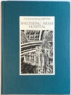 Image for Sheltering Arms Hospital: A Centennial History (1889-1989)