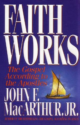 Image for Faith Works: The Gospel According to the Apostles