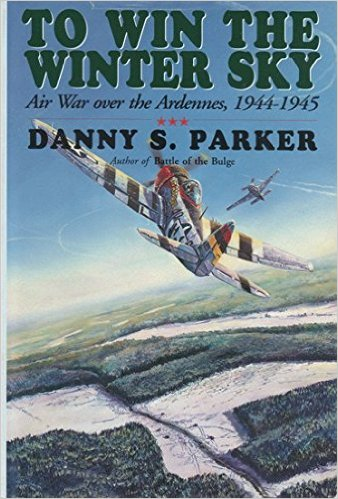 Image for To Win The Winter Sky: The Air War Over The Ardennes 1944-45