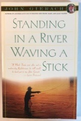 Image for Standing in a River Waving a Stick