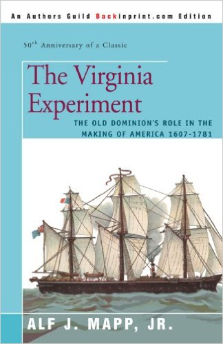 Image for The Virginia Experiment: The Old Dominion's Role in the Making of America 1607-1781