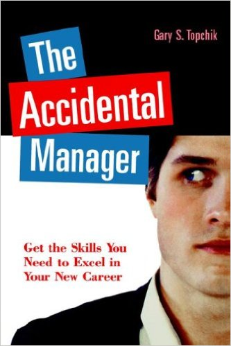 Image for The Accidental Manager: Get the Skills You Need to Excel in Your New Career